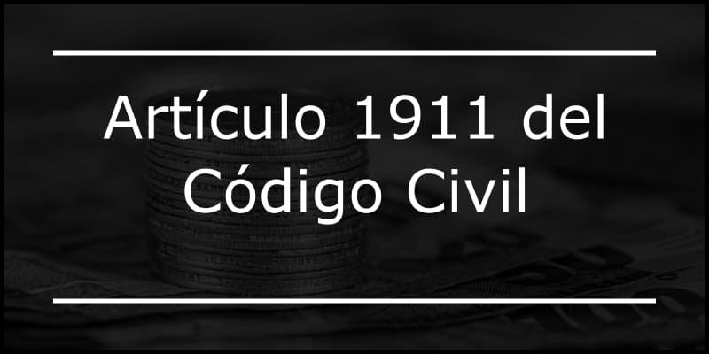 articulo 1911 codigo civil
